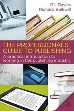 The Professionals' Guide to Publishing by Davies, Gill Paperback Book The Cheap