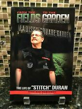 """AUTOGRAPHED / SIGNED -- From the Fields to the Garden by Jacob """"Stitch"""" Duran"""