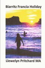 Biarritz Francia Holiday : C�mo Tener un Gran Corto Descanso de Vacaciones en...