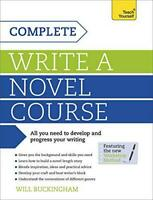 Complete Write a Novel Course: Teach Yourself by Buckingham, Will, NEW Book, FRE