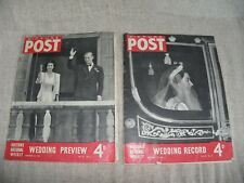TWO X PICTURE POST MAGAZINES - ROYAL WEDDING PREVIEW & WEDDING RECORD NOV. 1947