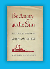 Be Angry At The Sun & Other Poems by Robinson Jeffers HC 1st Edition Book 1941