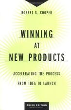 Winning at New Products: Accelerating the Process