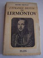 L ' ETRANGE DESTIN DE LERMOTOV PAR HENRI TROYAT . 275 PAGES . BON ETAT .
