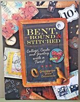 Bent, Bound and Stitched : Collage, Cards and Jewelry with a Twist by Giuseppina