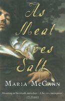 As Meat Loves Salt (Harvest Original) by Maria McCann