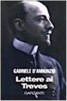 Lettera ai Treves, GABRIELE D'ANNUNZIO, GARZANTI GRANDI LIBRI COD:9788811600107
