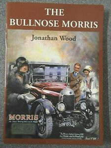 THE BULLNOSE MORRIS by Jonathan Wood 1st 2001 Shire Album..Morris Oxford, Cowley