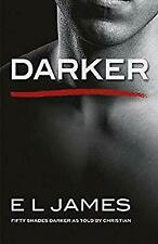 Darker: Fifty Shades Darker as Told by Christian by James, E L