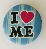 I Love Me Button Badge Pin Novelty Vintage (N15)