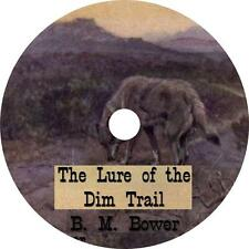 The Lure of the Dim Trail B M Bower Classic Action Western Audiobook on 1 MP3 CD