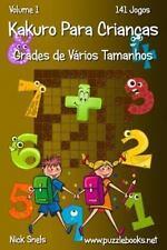 Kakuro para Crianças: Kakuro para Crianças Grades de Vários Tamanhos - Volume...