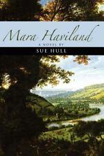 Mara Haviland by Sue Hull (2005, Paperback)
