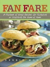 Fan Fare: A Playbook of Great Recipes for Tailgating or Watching the Game at Hom
