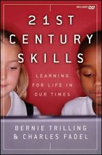 21st Century Skills : Learning for Life in Our Times by Bernie Trilling and...