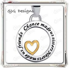 CHANCE MADE US SISTERS. HEARTS MADE US FRIENDS Pendant necklace- New