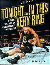 Tonight. in This Very Ring : A Fan's History of Professional Wrestling