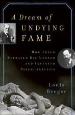 A Dream of Undying Fame: How Freud Betrayed His Mentor and Invented Psychoanaly