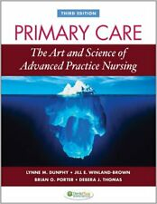Primary Care : Art and Science of Advanced Practice Nursing Lynne M. Dunphy