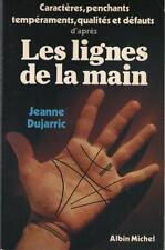 Les Lignes de la Main CHIROGNOMONIE CHIROMANCIE TEMPERAMENTS - Jeanne Dujarric