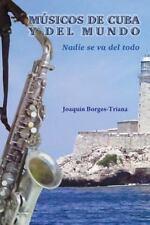 M�sicos de Cuba y Del Mundo : Nadie Se Va Del Todo by Joaqu�n Borges-Triana...