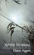 After Normal : One Teen's Journey Following Her Younger Brother's Death by...