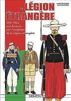La Legion Etrangere : 1831-1962: Une Histoire Par L'uniforme De La Legion Etr...