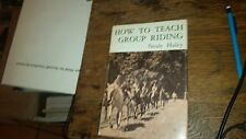 How to Teach Group Riding by Neale Haley 1970 Hardcover With Dust Jacket