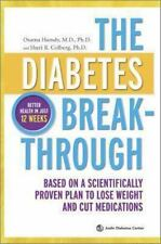 The Diabetes Breakthrough : Based on a Scientifically Proven Plan to Lose Weight