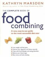 Marsden, Kathryn, The Complete Book Of Food Combining: A new, easy-to-use guide