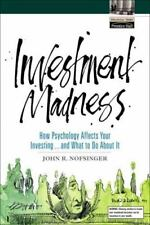 Investment Madness: How Psychology Affects Your Investing...And What To Do About
