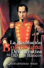 NEW La Revolución Bolivariana Democratiza los DD HH Básicos (Spanish Edition)