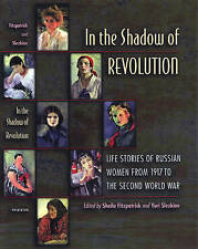 In the Shadow of Revolution: Life Stories of Russian Women from 1917 to the Sec…