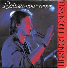 """45 TOURS / 7"""" SINGLE--HERBERT LEONARD--LAISSEZ NOUS REVER / J'EFFACE UN REVE--88"""