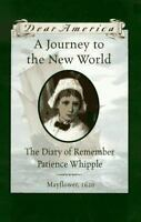 Dear America Series A Journey to the New World : The Diary of Remember Hardcover