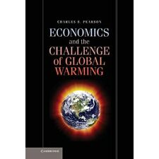Economics Challenge Global Warming Charles S. Pearson Hardcover 9781107011519