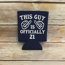 Funny Birthday This Guy is Officially 21 Can Cooler Koozie Coozie Party Favors
