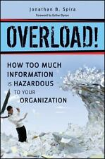 Overload!: How Too Much Information is Hazardous to your Organization-ExLibrary