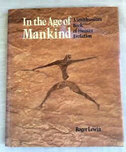 In the Age of Mankind : A Smithsonian Book of Human Evolution by Roger Lewin