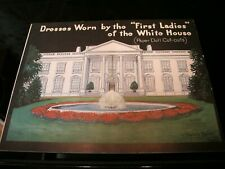 1937 DRESSES WORN BY THE FIRST LADIES OF THE WHITE HOUSE PAPER DOLL BOOK