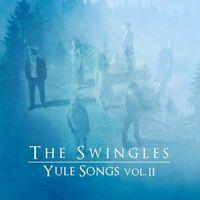 The Swingles Yule Songs II CD Christmas Music Album 2015 NEW