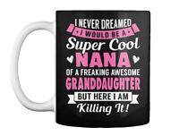I Never Dreamed Would Be Super Cool Nana Gift Coffee Mug