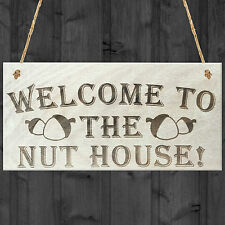 Welcome To The Nut House Novelty Wooden Hanging Plaque Family Gift Funny Sign