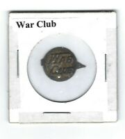 War Club Chewing Tobacco Tag W148 Round Embossed