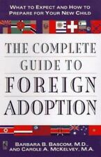 The Complete Guide to Foreign Adoption : What to Expect and How to Prepare for …