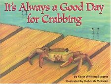 Its Always a Good Day for Crabbing