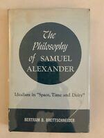 The Philosophy of Samuel Alexander by Bertram D. Brettschneider HC VTG