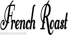 FRENCH ROAST KITCHEN WALL WORDS DECAL STICKER Coffee Custom Many Colors