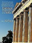 Historical and Chronological Context of the Bible by Bruce W. Gore (2010,...