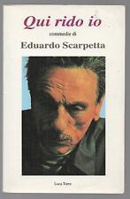 (Teatro napoletano) EDUARDO SCARPETTA - QUI RIDO IO (4 COMMEDIE)